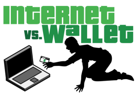 Internet Vs. Wallet